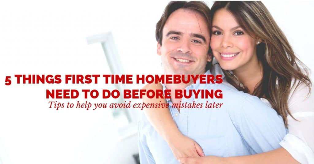 5 Things First Time Homebuyers Need to Do Before Buying