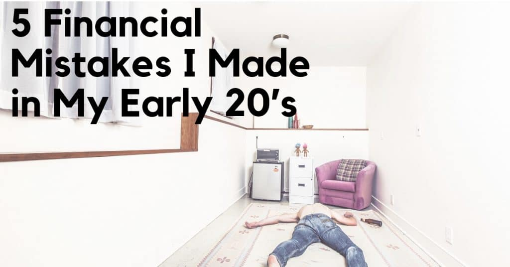 5 Financial Mistakes Made in My 20s
