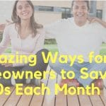 7 Awesome Ways Homeowners Are Saving $1000s Each Month