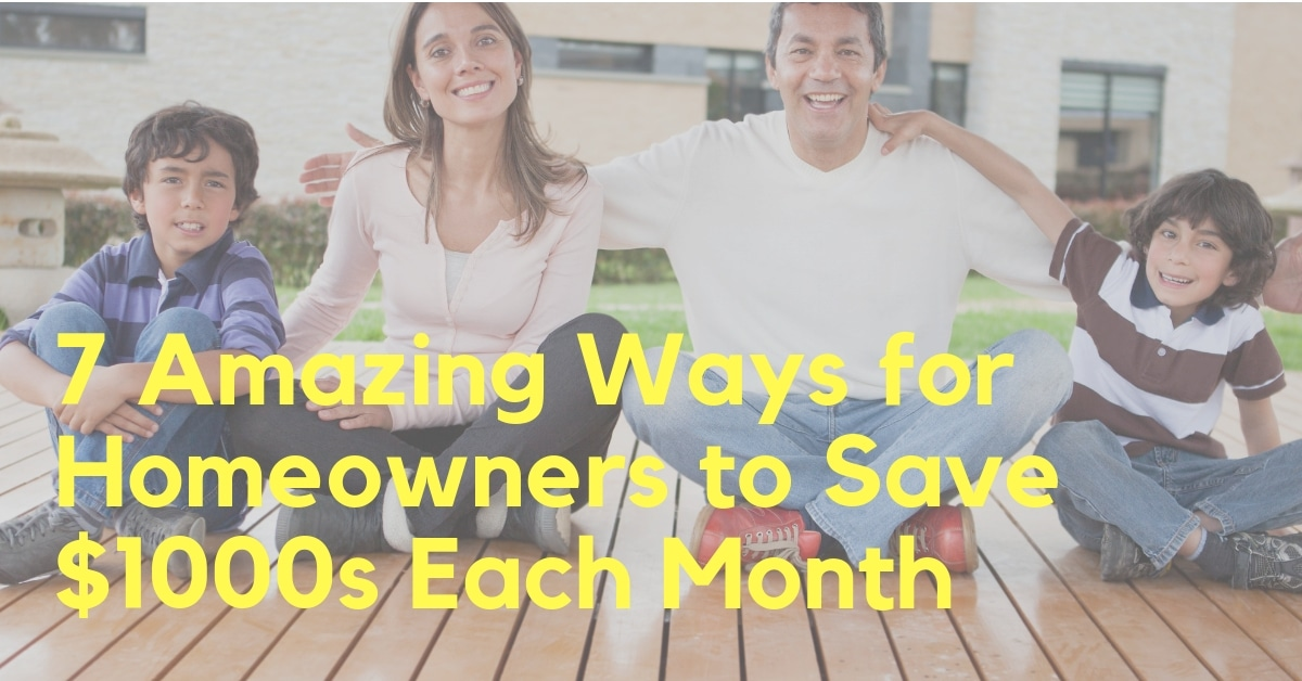 7 Ways Homeowners Save $1000s