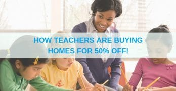 How Some Teachers Are Buying Homes for 50% Off