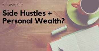 Are side hustles worth it for building wealth?