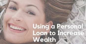 5 Uses for a Personal Loan to Increase Wealth