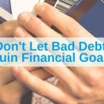 Prevent bad debt ruin financial goals