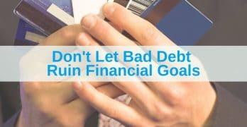 Prevent bad debt ruin financial goals
